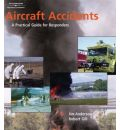 Aircraft Accidents: A Practical Guide for Responders