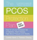 The PCOS Protection Plan: How to Cut Your Increased Risk of Diabetes, Heart Disease, High Blood Pressure and Obesity