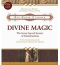 Divine Magic: The Seven Sacred Secrets of Manifestation