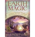 Earth Magic: Ancient Secrets For Healing Yourself And Others