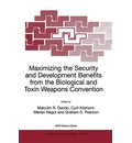 Maximizing the Security and Development Benefits from the Biological and Toxin Weapons Convention: Joint Proceedings Based on the Two NATO Advanced Research Workshops Held in Bucharest in 1999 and in Piestany in 2000