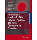 International Handbook of the Religious, Moral and Spiritual Dimensions in Education