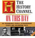 The History Channel on This Day 2006 Calendar: 365 Remarkable People, Extraordinary Events and Fascinating Facts