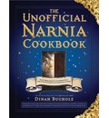 The Unofficial Narnia Cookbook: From Turkish Delight to Gooseberry Fool: Over 150 Recipes Inspired by the Chronicles of Narnia