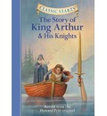The Story of King Arthur and His Knights: Retold from the Howard Pyle Original