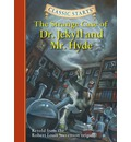 The Strange Case of Dr. Jekyll and Mr. Hyde: Retold from the Robert Louis Stevenson Original