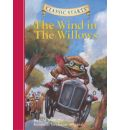 The Wind in the Willows: Retold from the Kenneth Grahame Original