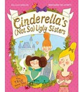 Cinderella's Not So Ugly Sisters: The True Fairytale!