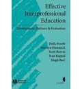 Effective Interprofessional Education: Development, Delivery and Evaluation