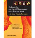 Endovascular and Hybrid Management of the Thoracic Aorta: A Case-based Approach
