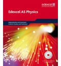 Edexcel A Level Science: AS Physics Implementation and Assessment Guide for Teachers and Technicians
