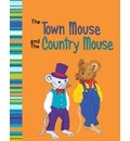 The Town Mouse and The Country Mouse: A Retelling of Aesop's Fable