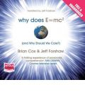 Why Does E=mc2 and Why Should We Care?