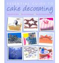 Essential Guide to Cake Decorating