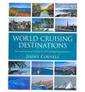 World Cruising Destinations: An Inspirational Guide to All Sailing Destinations
