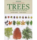 Illustrated Trees of Britain and Northern Europe: A Complete Guide to the Trees of Britain and Northern Europe