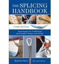 The Splicing Handbook: Techniques for Traditional and Modern Ropes and Wires