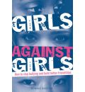 Girls Against Girls: How to Stop Bullying and Build Better Friendships