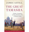 The Great Tamasha: Cricket, Corruption and the Turbulent Rise of Modern India (Afterword on Sachin's Retirement)