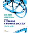 Exploring Corporate Strategy: WITH Companion Website with GradeTracker Student Access Card AND Exploring Corporate Strategy Video Resources DVD for Student Pack: Text and Cases