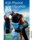 AQA Physical Education AS: Student's Book: AS : Exclusively Endorsed by AQA