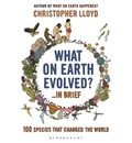 What on Earth Evolved? ... in Brief: 100 Species That Have Changed the World