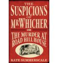 The Suspicions of Mr. Whicher: Or the Murder at Road Hill House