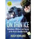 On Thin Ice: Breakdowns, Whiteouts, and Survival on the World's Deadliest Roads