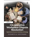 Co-operative Workplace Dispute Resolution: Organizational Structure, Ownership, and Ideology