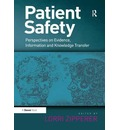 Patient Safety: Perspectives on Evidence, Information and Knowledge Transfer