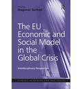 The EU Economic and Social Model in the Global Crisis: Interdisciplinary Perspectives