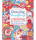 Drawing, Doodling & Colouring Animals, Flowers, Patterns and Other Things