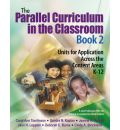 The Parallel Curriculum in the Classroom: Bk. 2: Units for Application Across the Content Areas, K-12
