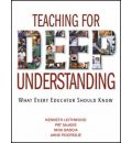 Teaching for Deep Understanding: What Every Educator Should Know