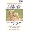 Mother-Daughter Wisdom: Creating a Legacy of Physical & Emotional Health