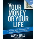 Your Money or Your Life: A Practical Guide to Managing and Improving Your Financial Life