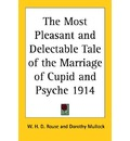 The Most Pleasant and Delectable Tale of the Marriage of Cupid and Psyche 1914