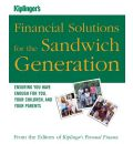 Kiplinger's Financial Solutions for the Sandwich Generation: Ensuring You Have Enough for You, Your Children, and Your Parents