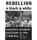 Rebellion in Black and White: Southern Student Activism in the 1960s