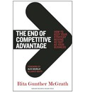 The End of Competitive Advantage: How to Keep Your Strategy Moving as Fast as Your Business