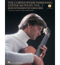 The Christopher Parkening Guitar Method, Vol. 1: The Art and Technique of the Classical Guitar