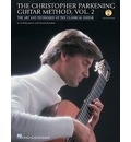The Christopher Parkening Guitar Method, Vol. 2: The Art and Technique of the Classical Guitar
