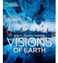 Visions of Earth: Photographs of Beauty, Majesty, Wonder