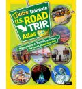Kids Ultimate U.S. Road Trip Atlas: Maps, Games, Activities, and More for Hours of Backseat Fun!