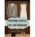 Preparing Couples for Love and Marriage: A Pastor's Resource