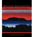 Database Explorations: Essays on The Third Manifesto and Related Topics