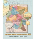 Exploring Human Geography with Maps: (Paperback and Web Site)