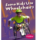 Some Kids Use Wheelchairs