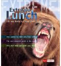 Extreme Lunch!: Life and Death in the Food Chain