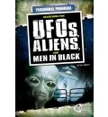Searching for Aliens, UFOs, and Men in Black